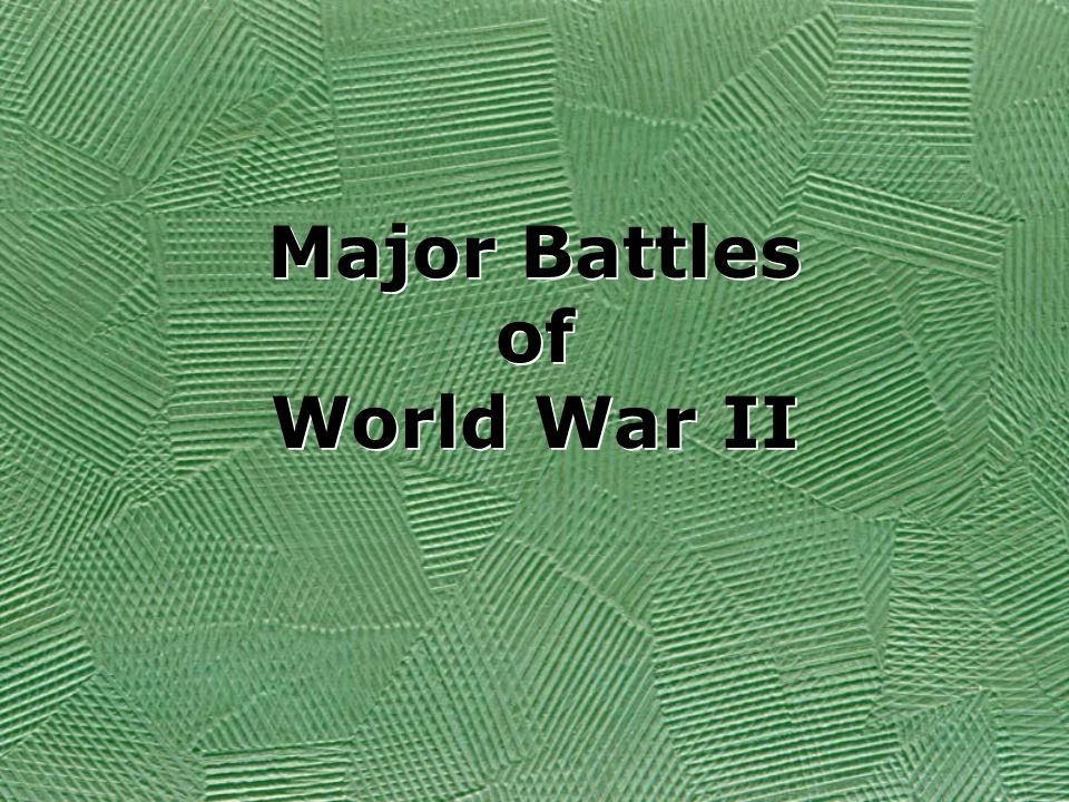 Major Battles of World War II