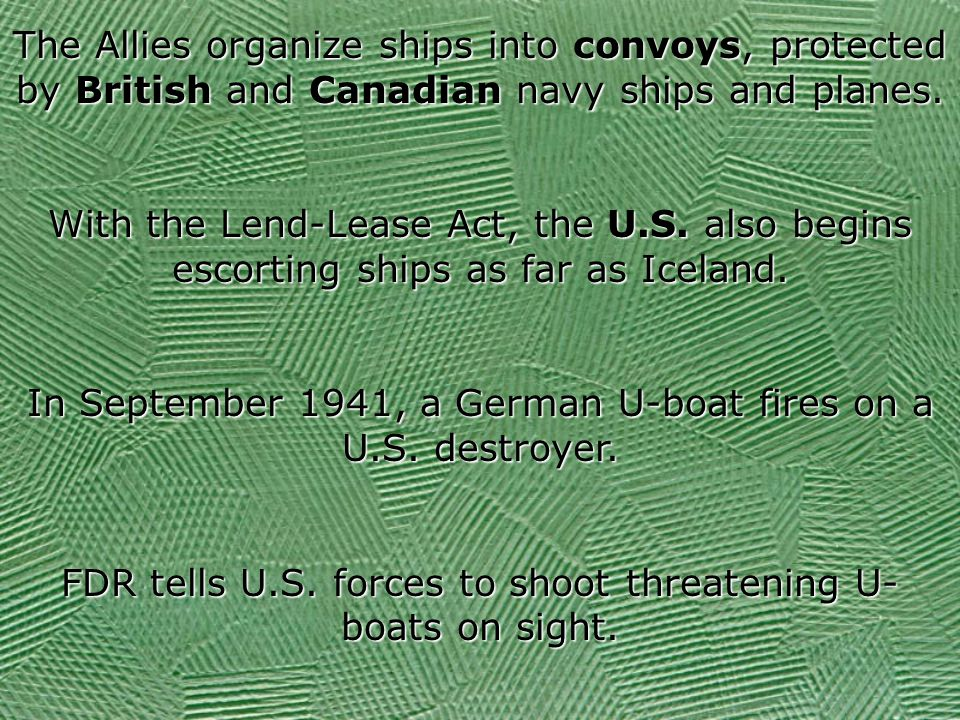 The Allies organize ships into convoys, protected by British and Canadian navy ships and planes.