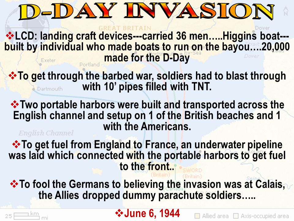 D-Day, the decision day or H-day…Stalin's 2 nd front….Largest military invasion in world history to defeat Hitler.  The 5000-vessel armada stretche