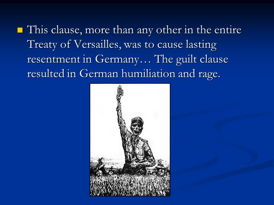 Reparations Germany had to pay for all damages caused by the war.