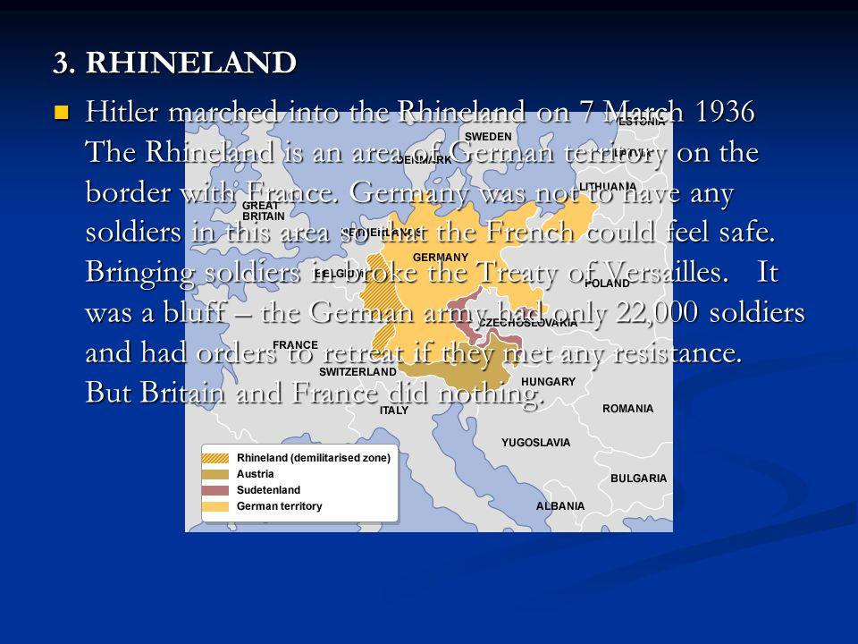 4.AUSTRIA (Anschluss) In 1938, Hitler took over Austria.