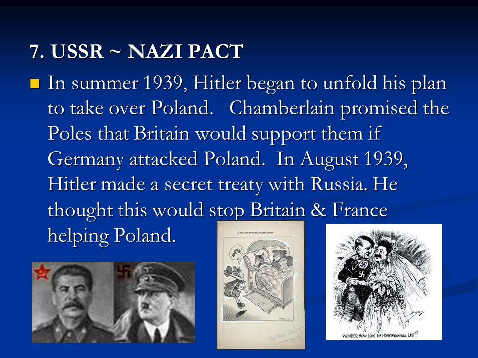 8.POLAND On 1 September 1939, Hitler invaded Poland.
