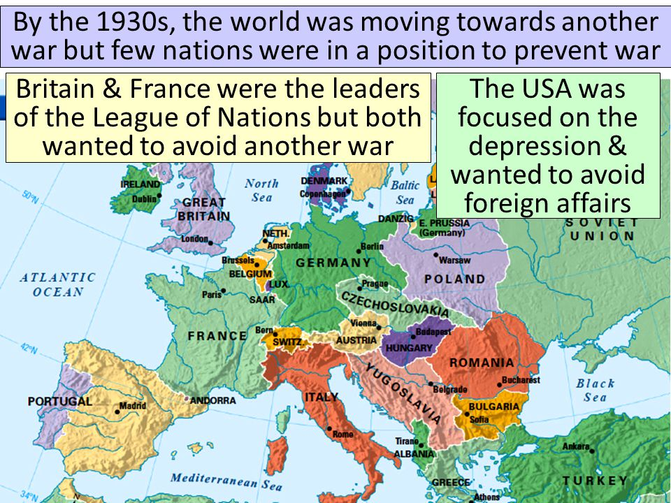 Britain & France were the leaders of the League of Nations but both wanted to avoid another war The USA was focused on the depression & wanted to avoi