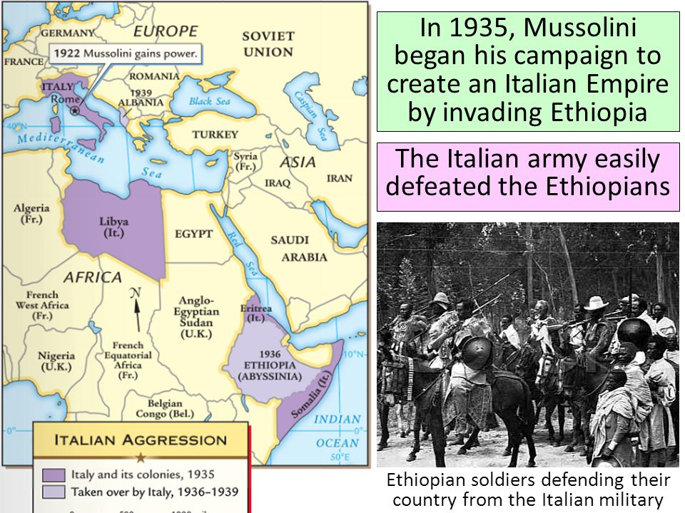 In 1935, Mussolini began his campaign to create an Italian Empire by invading Ethiopia The Italian army easily defeated the Ethiopians Ethiopian soldi