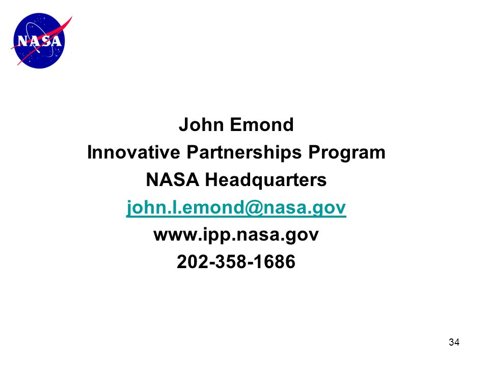 34 John Emond Innovative Partnerships Program NASA Headquarters john.l.emond@nasa.gov www.ipp.nasa.gov 202-358-1686