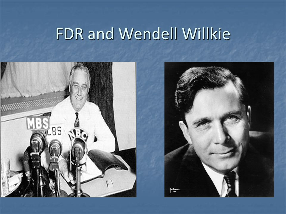 FDR and Wendell Willkie