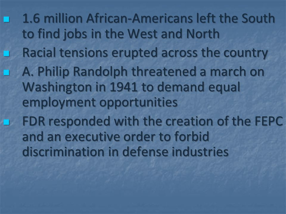 1.6 million African-Americans left the South to find jobs in the West and North 1.6 million African-Americans left the South to find jobs in the West