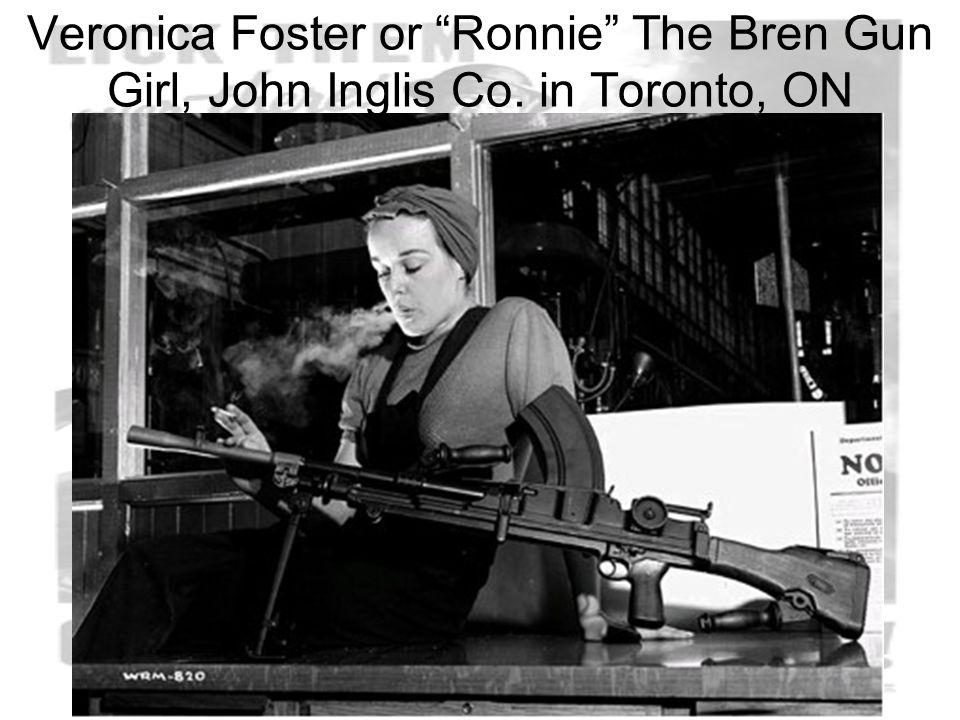 "Veronica Foster or ""Ronnie"" The Bren Gun Girl, John Inglis Co. in Toronto, ON"