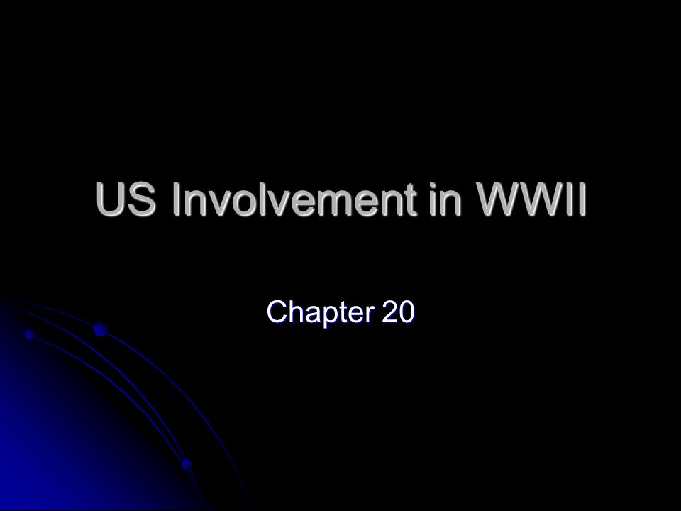 US Involvement in WWII Chapter 20