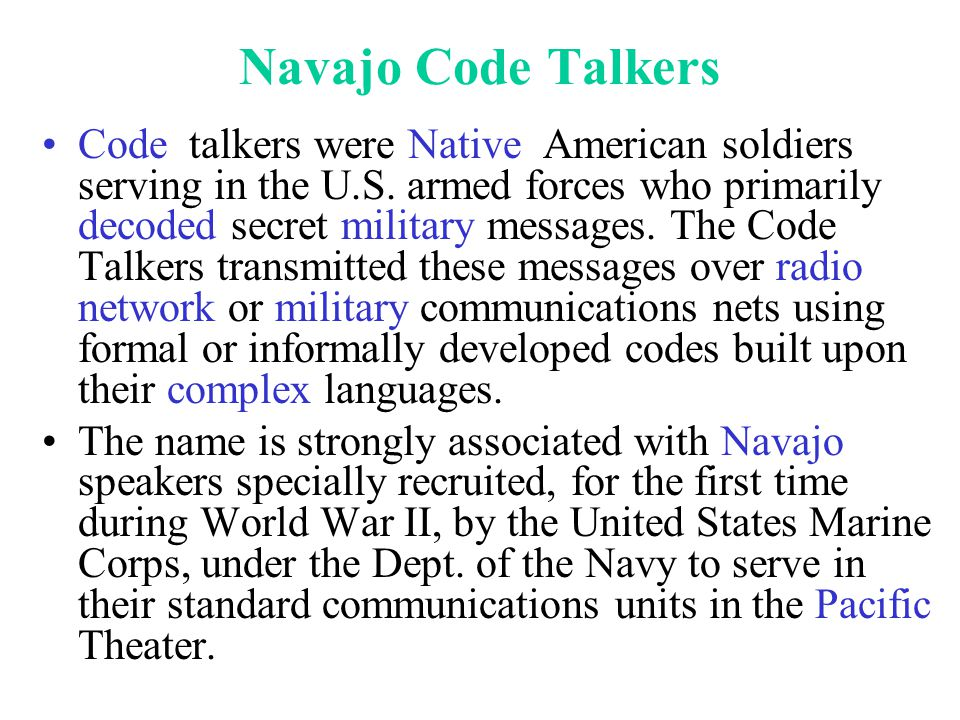 Code talkers were Native American soldiers serving in the U.S. armed forces who primarily decoded secret military messages. The Code Talkers transmitt