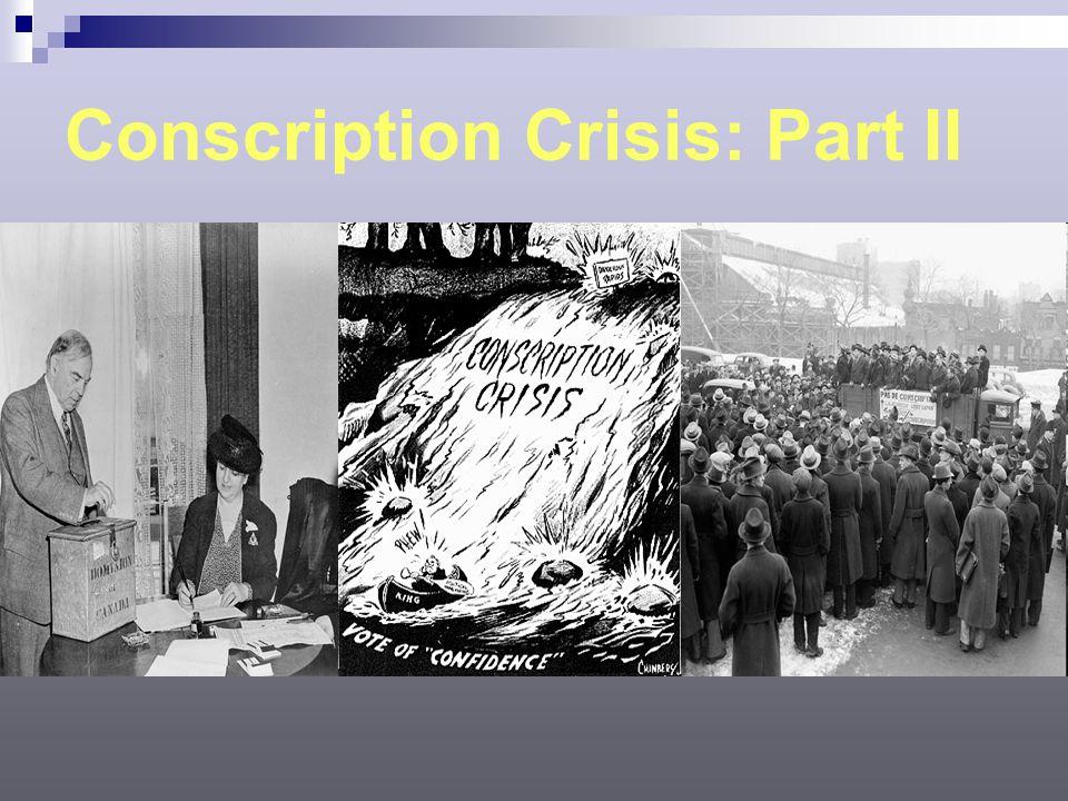 Conscription Crisis: Part II