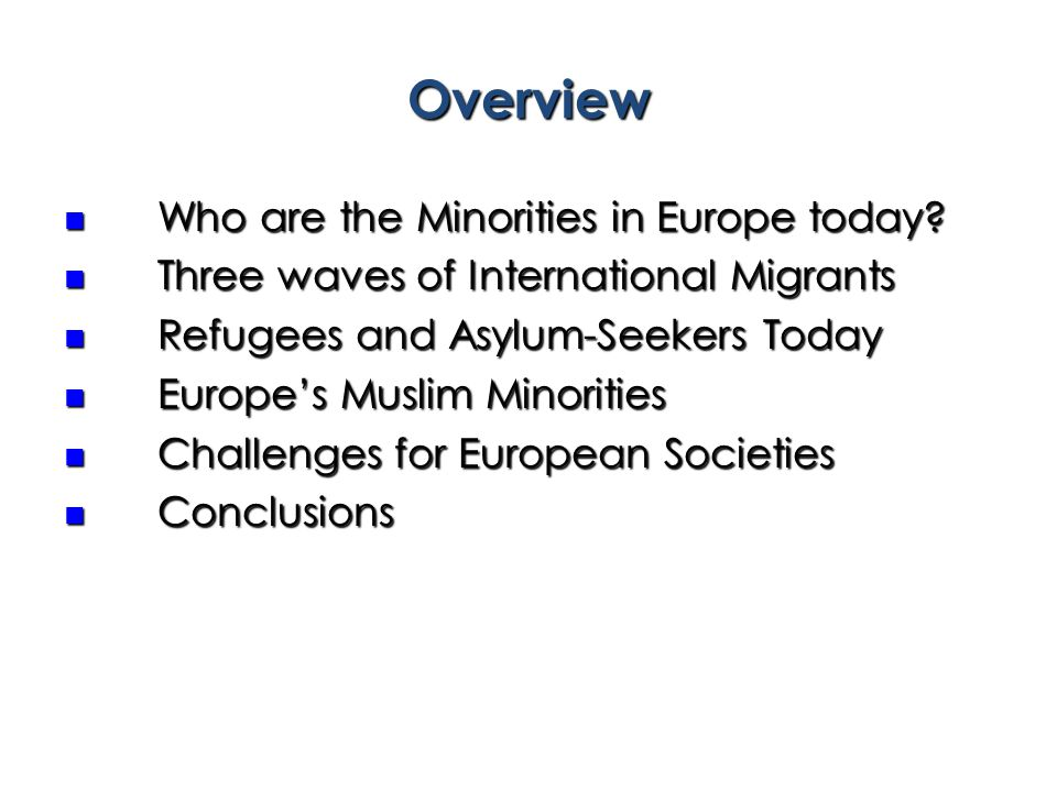 Overview Who are the Minorities in Europe today.Who are the Minorities in Europe today.