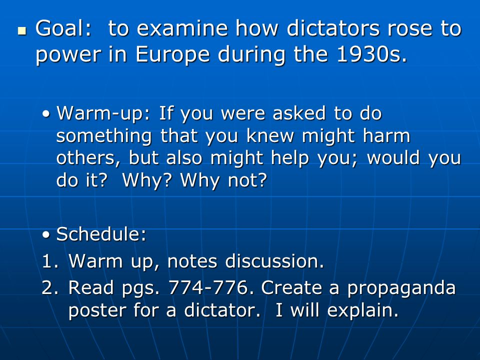Goal: to examine how dictators rose to power in Europe during the 1930s.