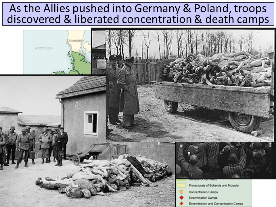 As the Allies pushed into Germany & Poland, troops discovered & liberated concentration & death camps