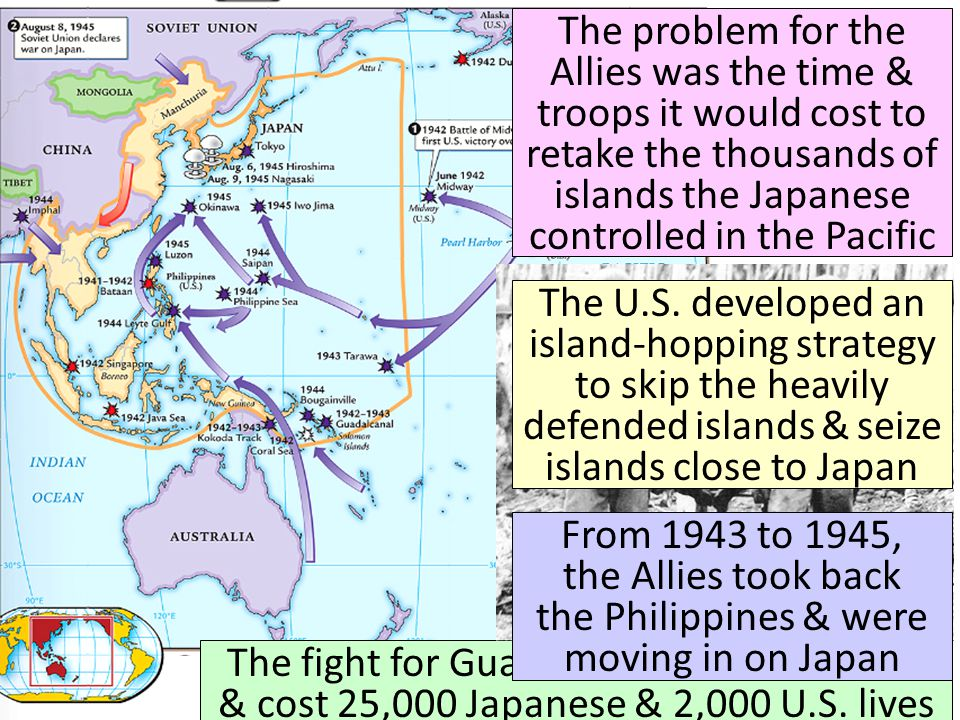 The problem for the Allies was the time & troops it would cost to retake the thousands of islands the Japanese controlled in the Pacific The fight for