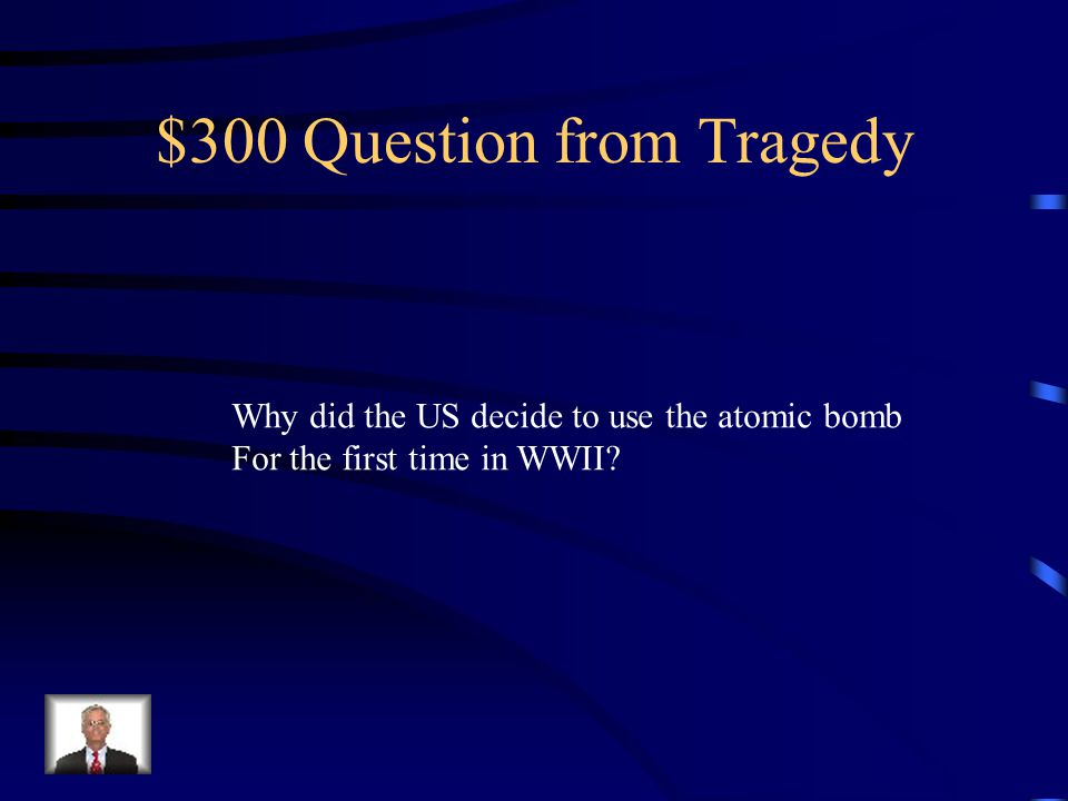 $200 Answer from Tragedy Hiroshima and Nagasaki