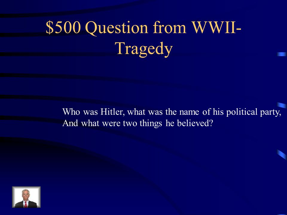 $400 Answer from WWII- Tragedy DOUBLE The Holocaust was also known as Hitler's final solution. It involved the Nazis putting Jews, gypsies, and people With disabilities in concentration camps.
