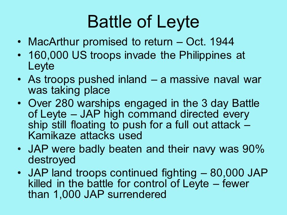 Battle of Leyte MacArthur promised to return – Oct.
