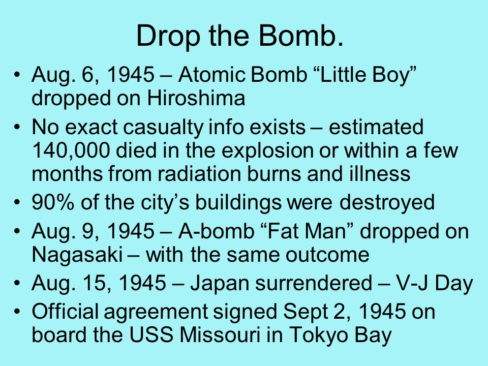 Drop the Bomb. Aug.
