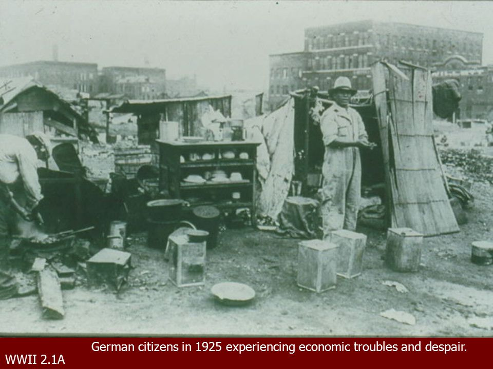 WWII 2.1A German citizens in 1925 experiencing economic troubles and despair.