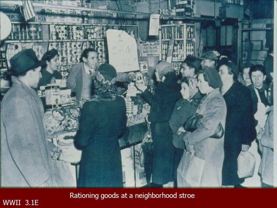WWII 3.1E Rationing goods at a neighborhood stroe