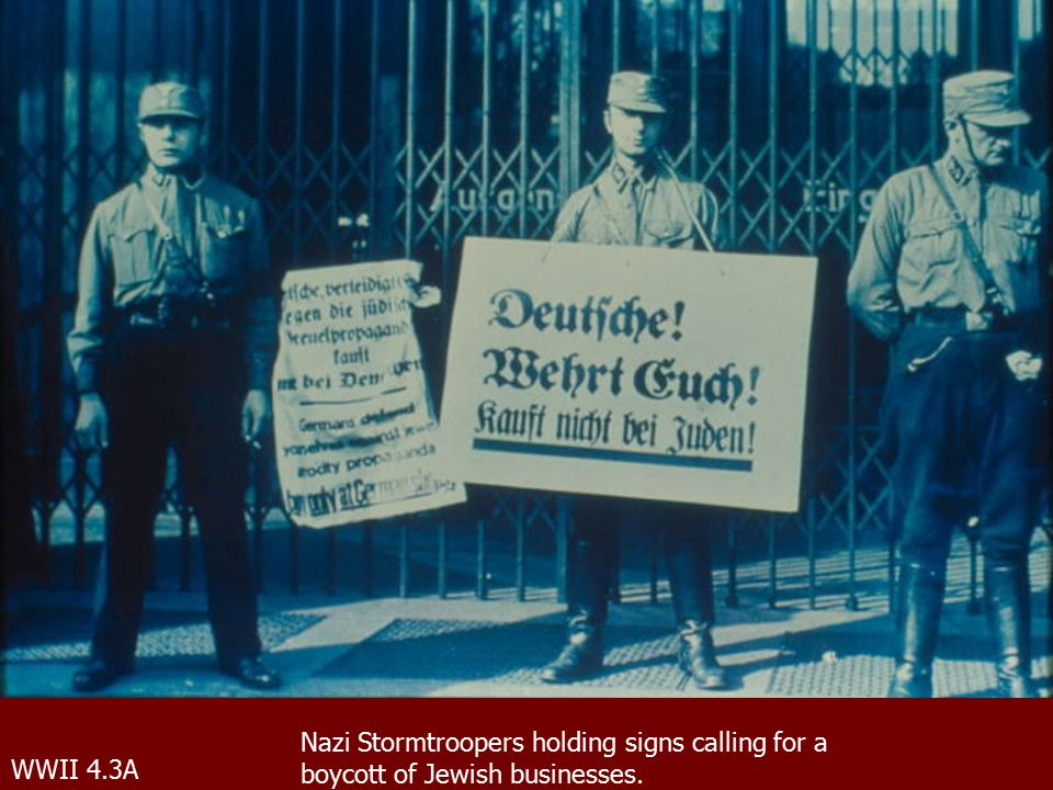 WWII 4.3A Nazi Stormtroopers holding signs calling for a boycott of Jewish businesses.