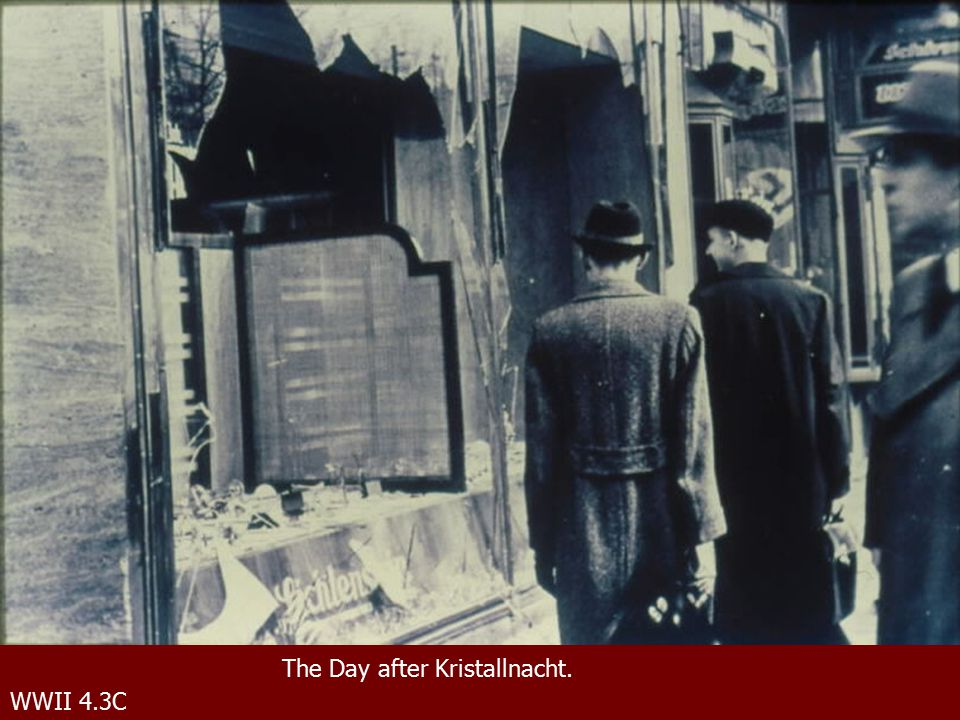 WWII 4.3C The Day after Kristallnacht.
