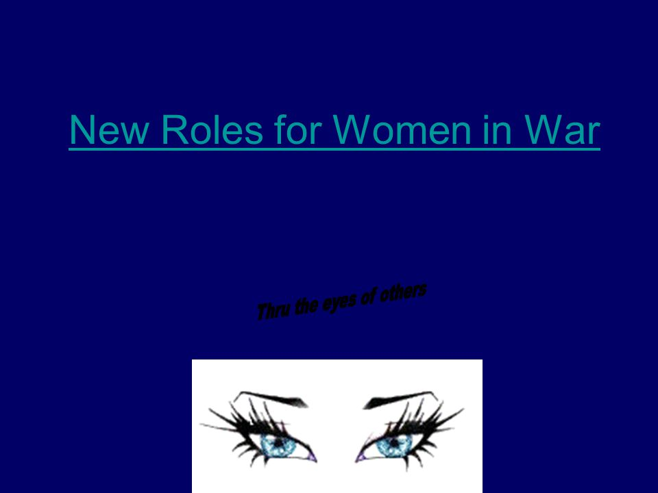 New Roles for Women in War