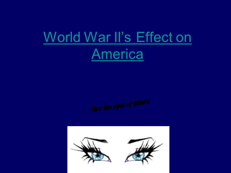 World War II's Effect on America