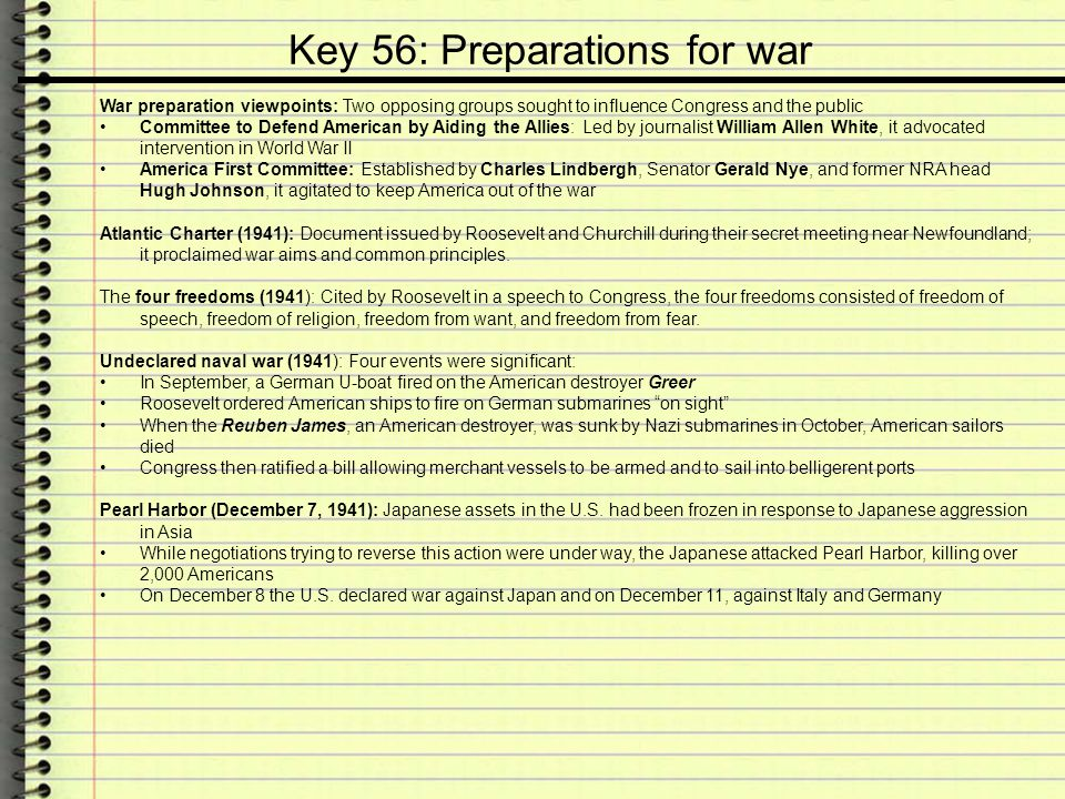 Key 56: Preparations for war War preparation viewpoints: Two opposing groups sought to influence Congress and the public Committee to Defend American