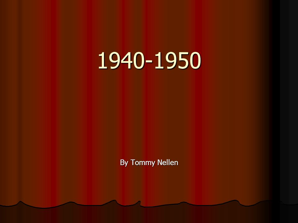1940-1950 By Tommy Nellen