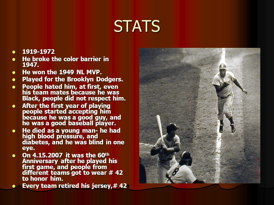 STATS 1919-1972 He broke the color barrier in 1947.