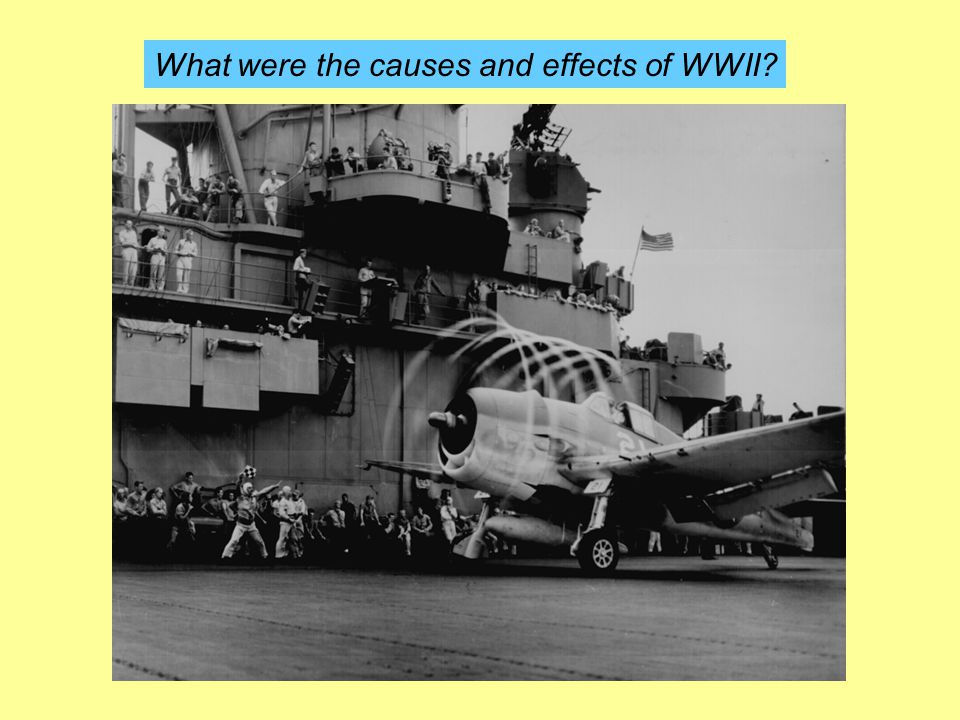 What were the causes and effects of WWII
