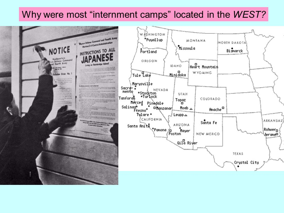 Why were most internment camps located in the WEST?