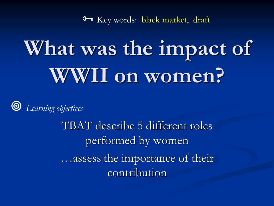 What was the impact of WWII on women.