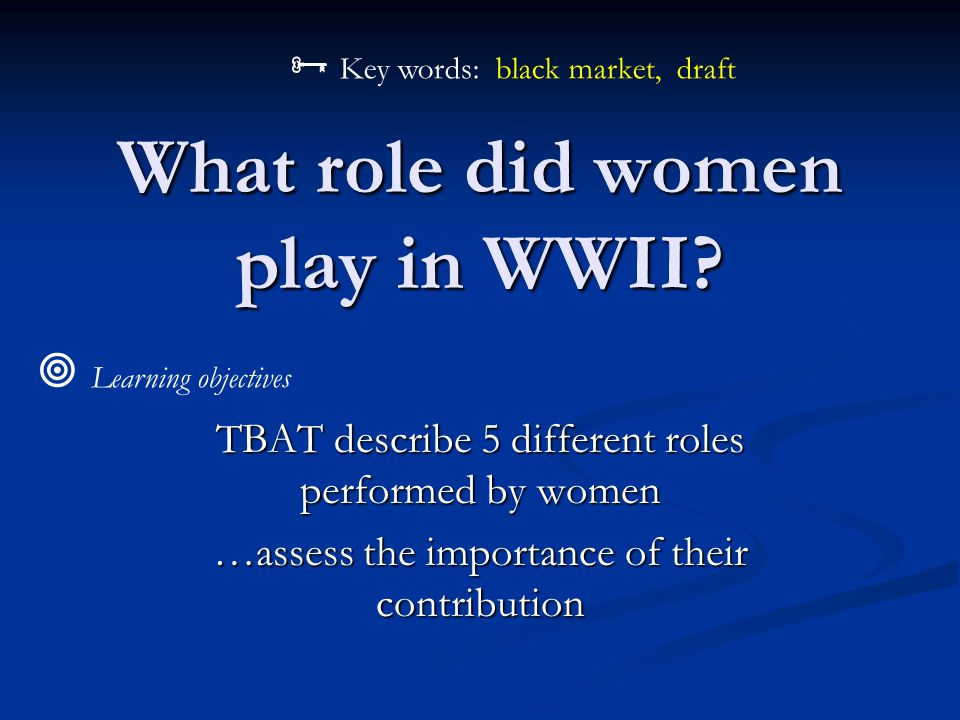 What role did women play in WWII.