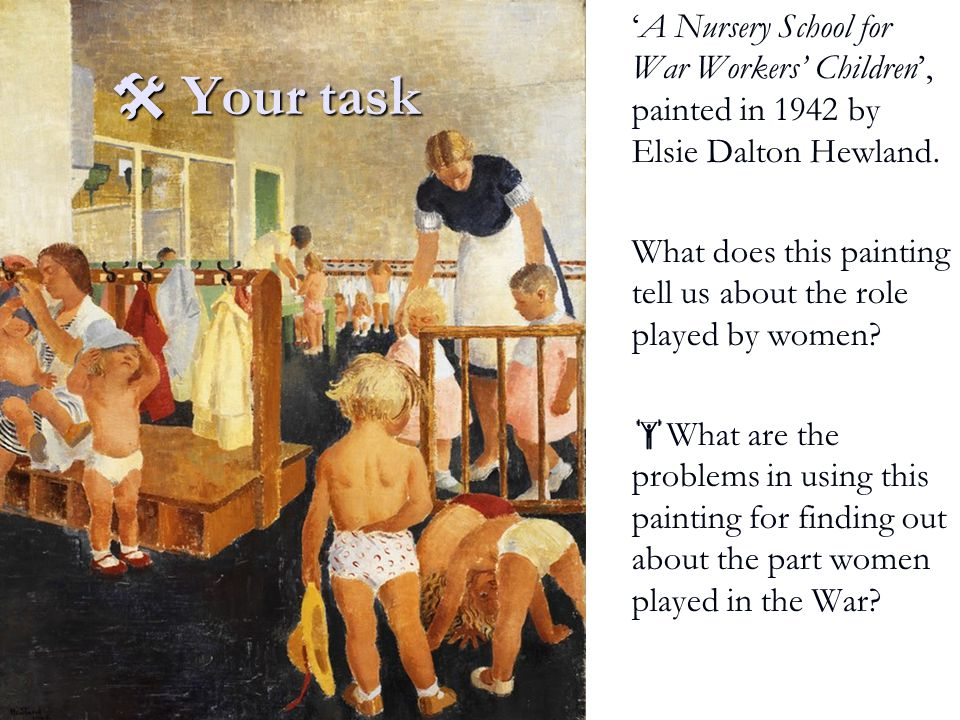  Your task 'A Nursery School for War Workers' Children', painted in 1942 by Elsie Dalton Hewland.