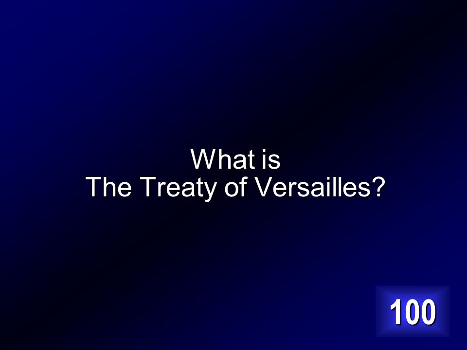 The treaty signed after WWI that humiliated the Germans. Answer…