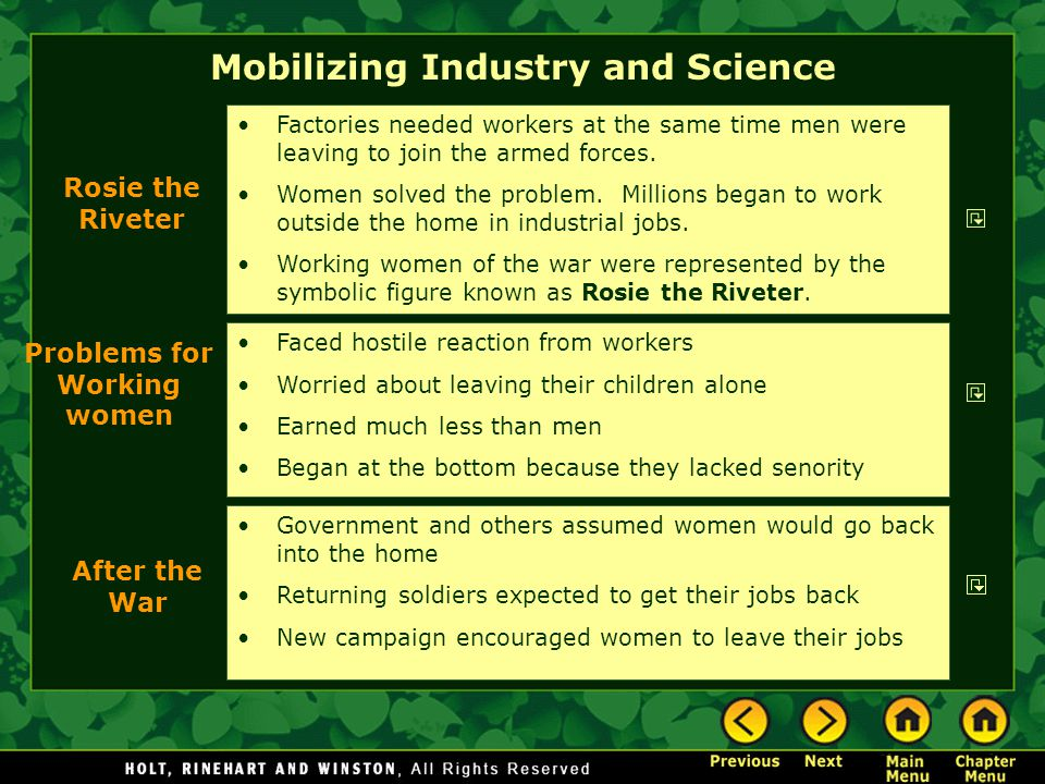 Mobilizing Industry and Science Faced hostile reaction from workers Worried about leaving their children alone Earned much less than men Began at the