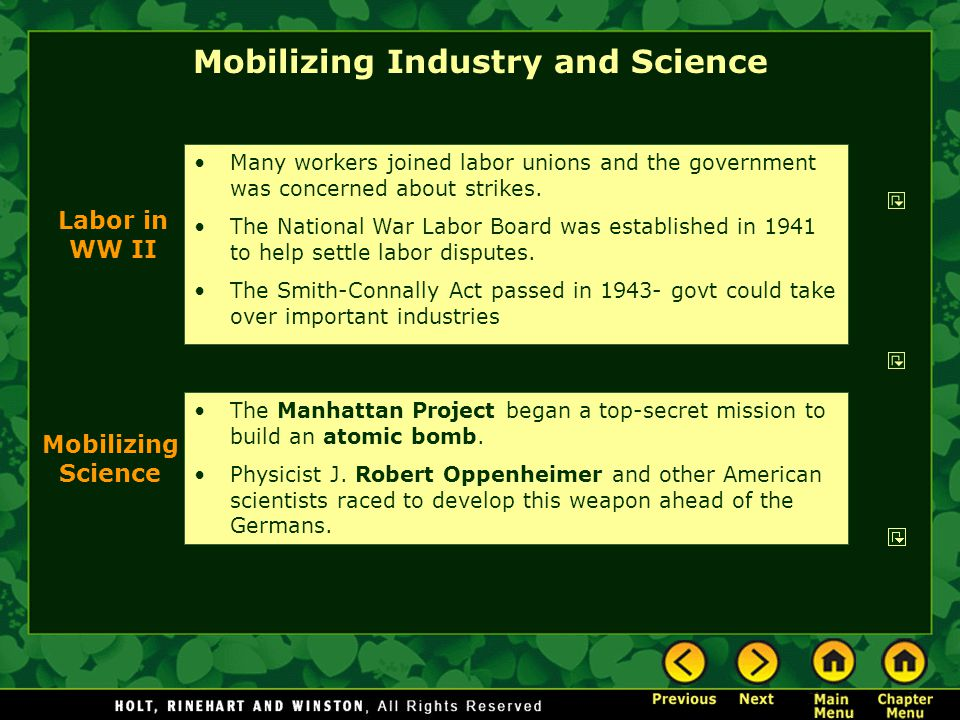 Mobilizing Industry and Science Many workers joined labor unions and the government was concerned about strikes. The National War Labor Board was esta