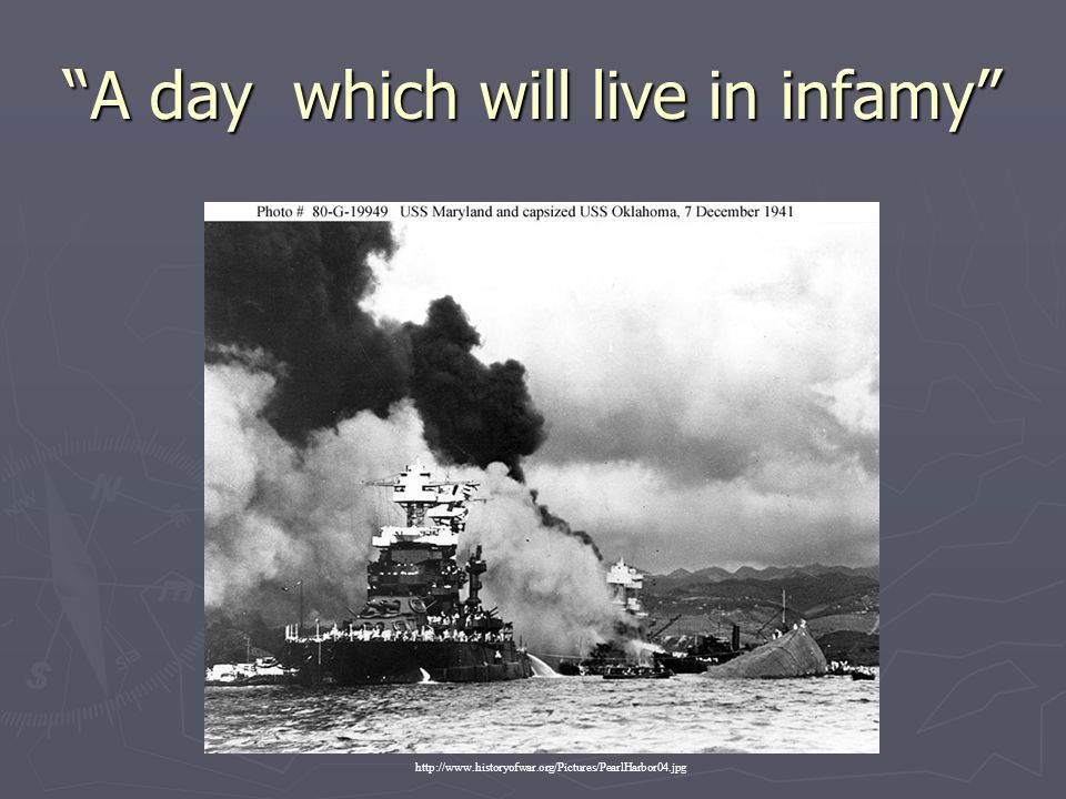 """""""A day which will live in infamy"""" http://www.historyofwar.org/Pictures/PearlHarbor04.jpg"""