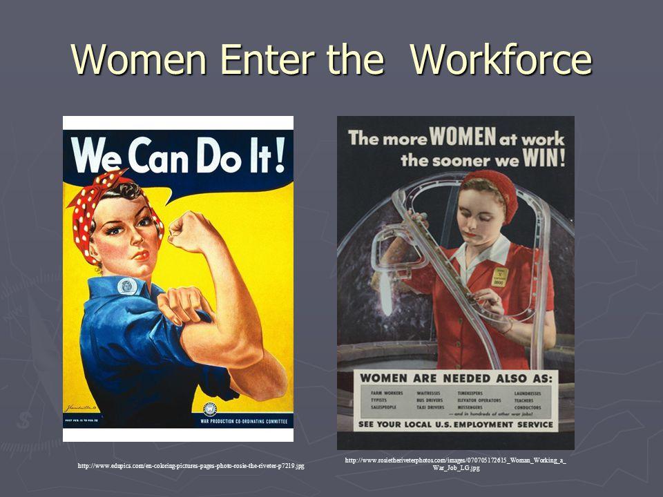 Women Enter the Workforce http://www.edupics.com/en-coloring-pictures-pages-photo-rosie-the-riveter-p7219.jpg http://www.rosietheriveterphotos.com/ima