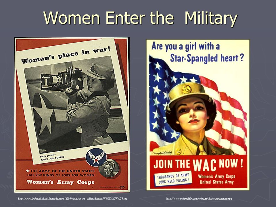 Women Enter the Military http://www.scripophily.com/webcart/vigs/wacposterstar.jpghttp://www.defenselink.mil/home/features/2005/veday/poster_gallery/i