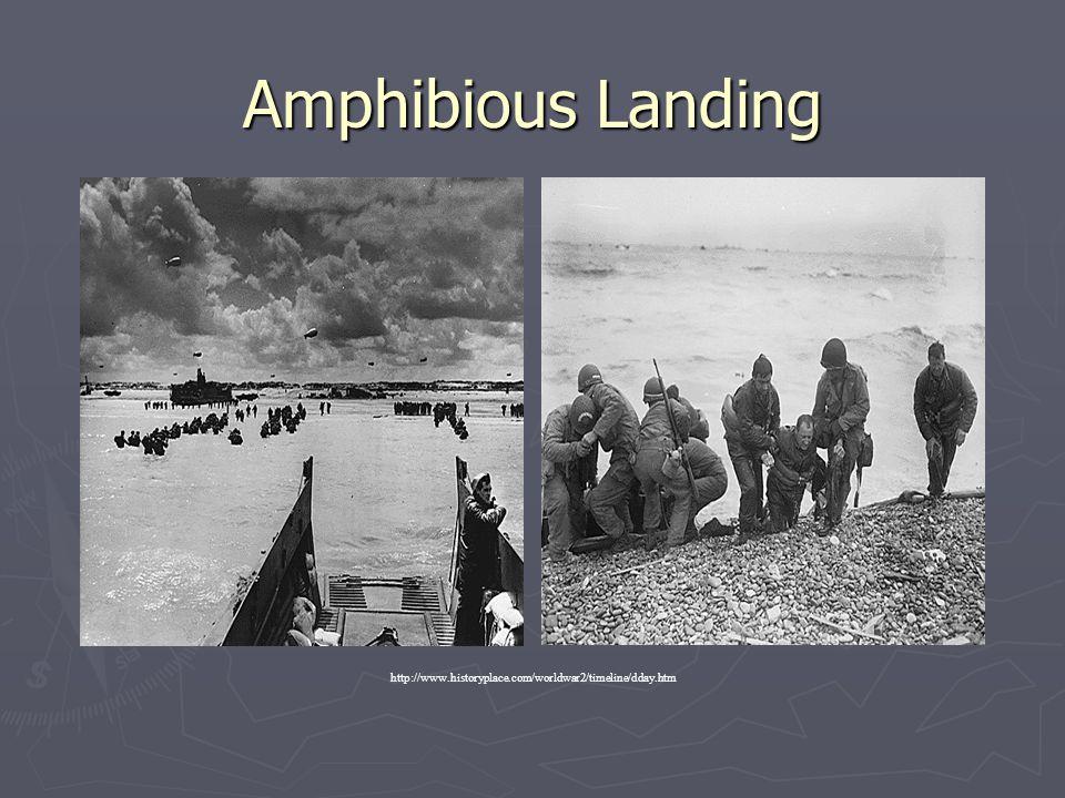 Amphibious Landing http://www.historyplace.com/worldwar2/timeline/dday.htm