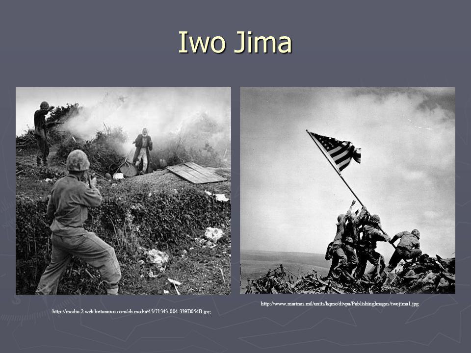 Iwo Jima http://www.marines.mil/units/hqmc/divpa/PublishingImages/iwojima1.jpg http://media-2.web.britannica.com/eb-media/43/71343-004-339D054B.jpg