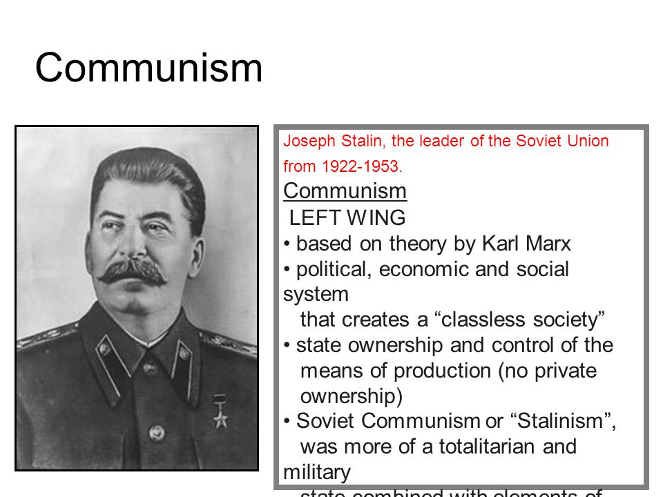 Nazism FascismCommunism *These theories, specifically Communism and Fascism, are completely different theories that are bitterly opposed; however they