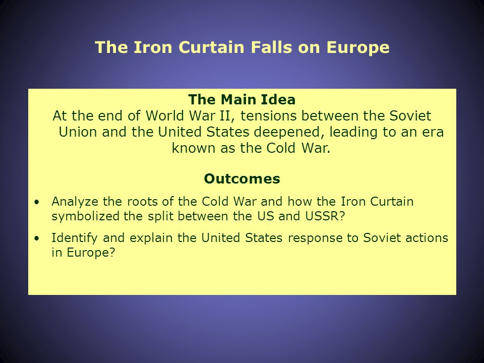 Cold War Outcomes What will I know? You will be able to explain and give examples of how, after WWII, America experienced conflict over domestic polit