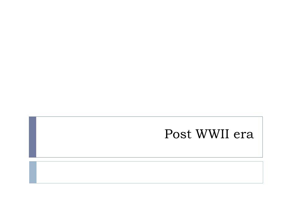 Post WWII era
