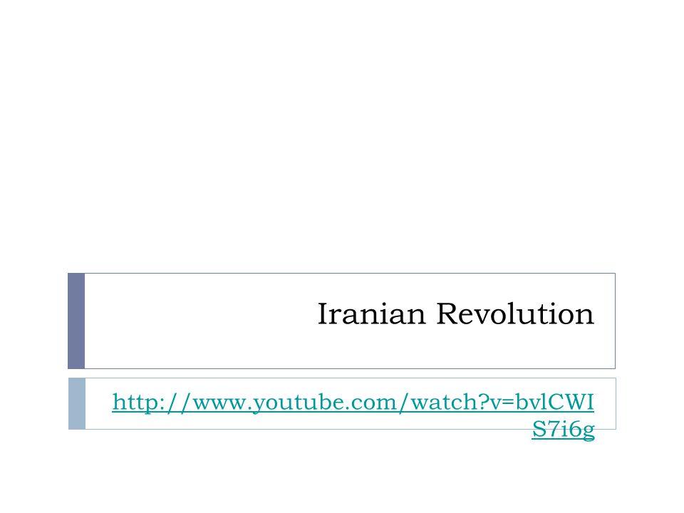 Iranian Revolution http://www.youtube.com/watch v=bvlCWI S7i6g