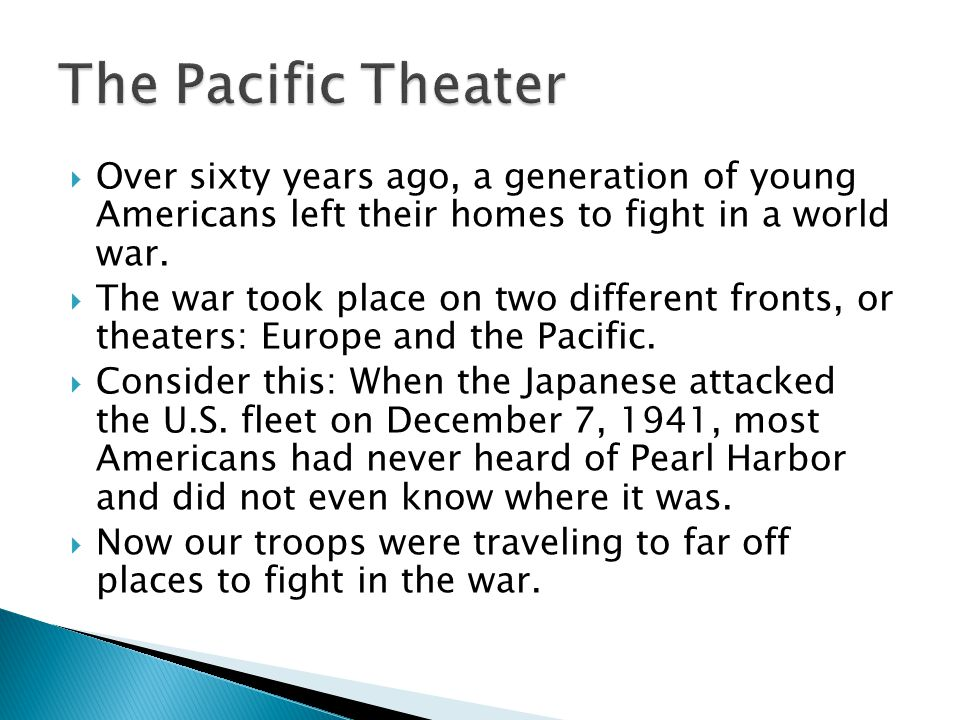  Over sixty years ago, a generation of young Americans left their homes to fight in a world war.